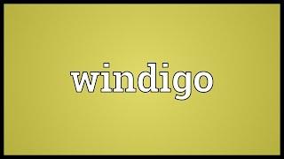Windigo Meaning