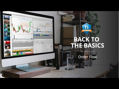 Back to Basics: Lesson #4 Order Flow