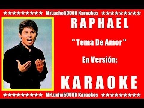 Raphael - Tema De Amor  ( KARAOKE DEMO Nº 01 )***