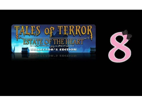 Tales Of Terror 3: Estate Of The Heart (CE) - Ep8 - w/Wardfire