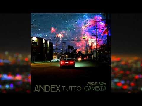Andex - Tutto Cambia (Prod.Nioi)