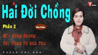 Mới nhất 2020: Hai đời chồng P2 - Bán con, mua dâu - Truyện Mc Hồng Nhung
