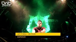 Emperor - Let it Roll On Tour [DnBPortal.com]