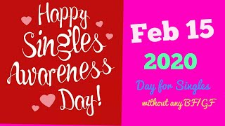 Singles Awareness Day – February 15, 2020
