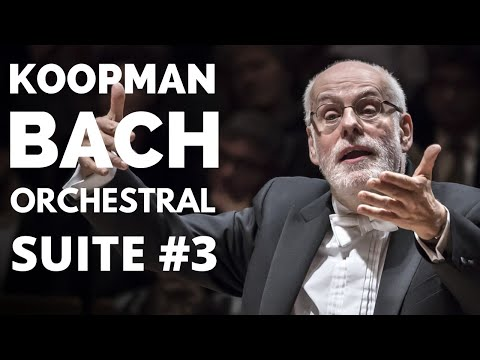 Ton Koopman - J.S.Bach Orchestral Suite No.3 in D Major, BWV 1068 - Amsterdam Baroque Orchestra