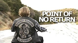 Sons Of Anarchy | Point of No Return