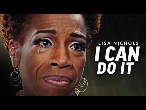 I CAN DO IT - Powerful Motivational Speech Video (Featuring Lisa Nichols)