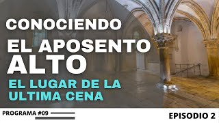 """EL APOSENTO ALTO, ESPECIAL DESDE ISRAEL - """"LA ULTIMA SEMANA DEL MESÍAS EN JERUSALÉN"""" EPISODIO 2"""