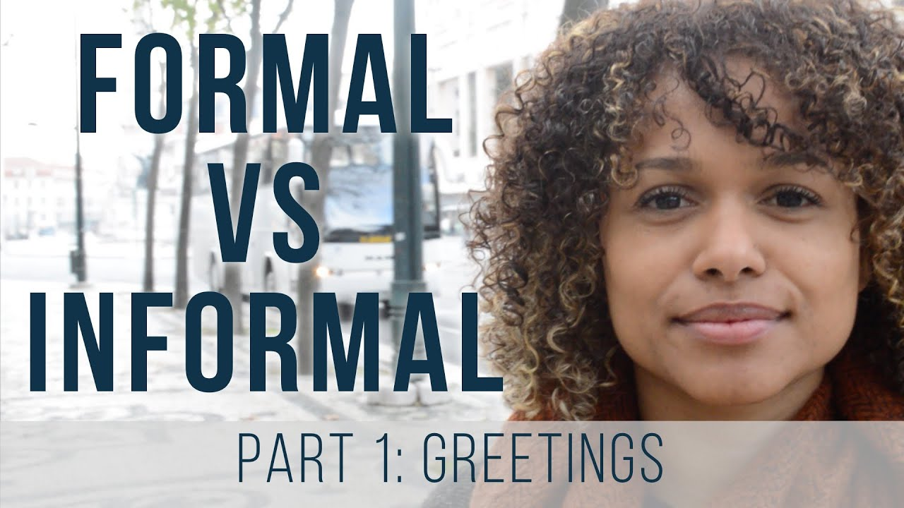 Portuguese european formal vs informal part 1 greetings youtube portuguese european formal vs informal part 1 greetings m4hsunfo
