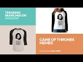 Game Of Thrones Memes Trending Searches On Amazon