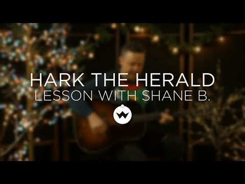 Hark The Herald Angels Sing - Guitar Lesson W/ Shane Barnard - The Worship Initiative