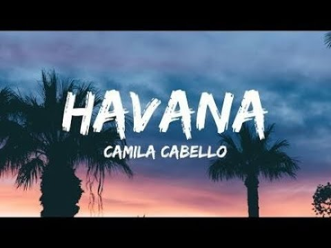Havana Full Layrics Video