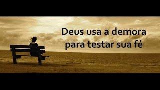 Deus usa a demora para testar a sua fé - Anésio Rodrigues