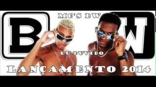 MC'S BW  EU DUVIDO  LANÇAMENTO 2014  TODDY IVON