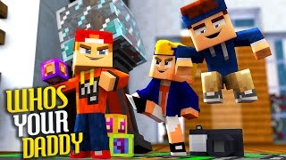 Minecraft - WHO'S YOUR DADDY? | BABY VERWÜSTET HAUS!!