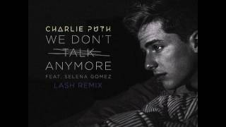 Charlie Puth: We Don't Talk Anymore (lash remix)