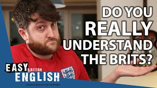How to REALLY Undeŗstand British People | Easy English 64
