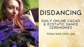 Disdancing - Online Daily Cacao & Ecstatic Dance Ceremony - From 13th January