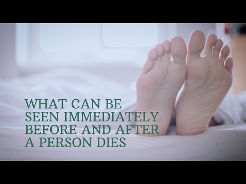 What can be seen immediately before and after a person dies