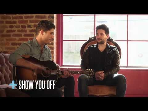 "Dan + Shay - ""Story + Song"" (Show You Off)"