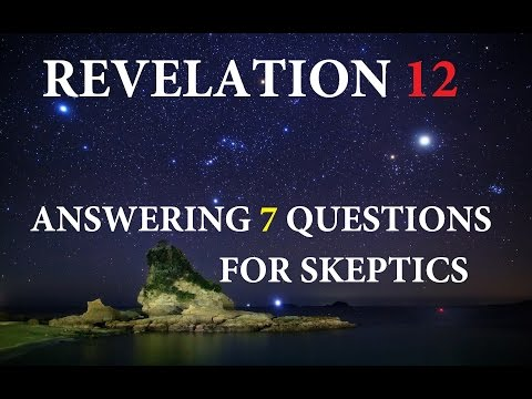 ✅ Revelation 12 Answering 7 questions from a skeptical perspective.  9 23 2017 The Great Wonder