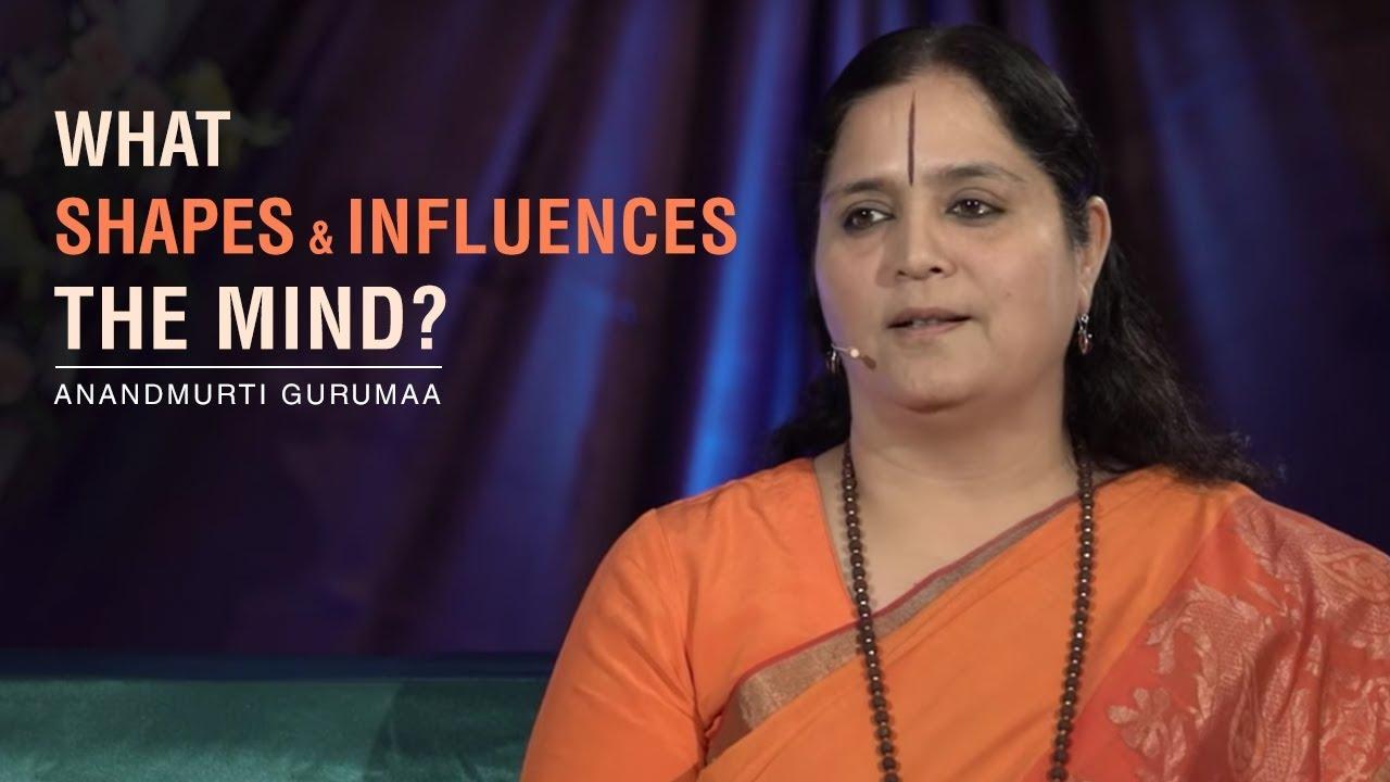 Shape Your Mind In The Way You Want| Anandmurti Gurumaa