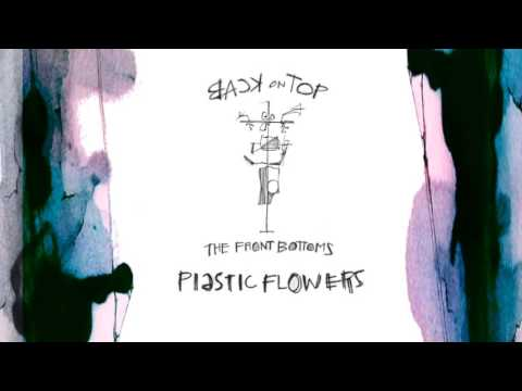 """The Front Bottoms """"Plastic Flowers"""" Official Audio"""