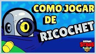 COMO JOGAR DE RICOCHET - BRAWL STARS