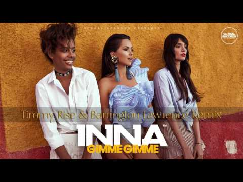INNA - Gimme Gimme | Timmy Rise & Barrington Lawrence Remix