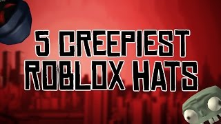 5 Creepiest ROBLOX Items