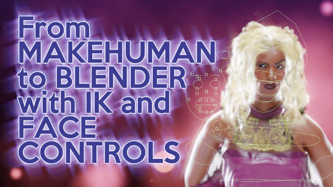 From MakeHuman to Blender with IK and Face Controls – Yogyog
