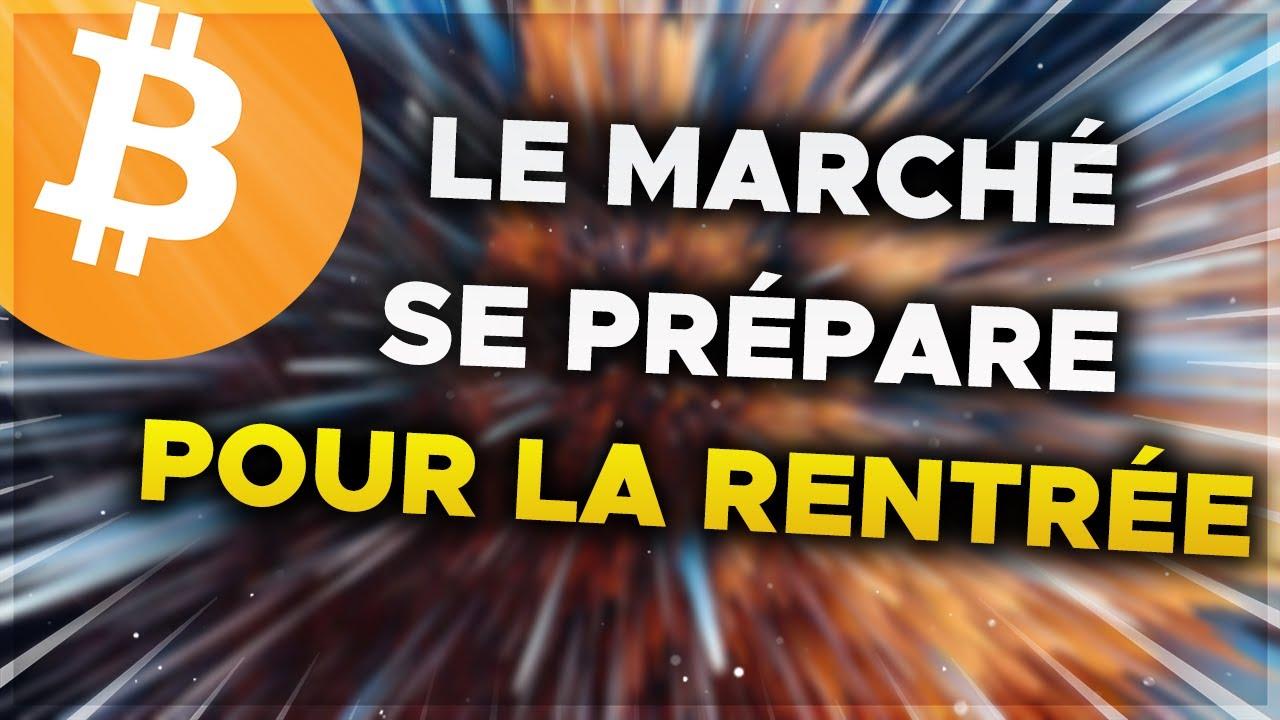 BITCOIN : LE MARCHÉ SE PRÉPARE POUR LA RENTRÉE ! 👀