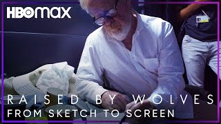 Raised by Wolves | From Sketch to Screen | HBO Max