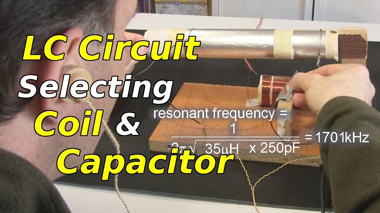 Lc Circuit Selecting Coil And Capacitor Youtube Figure 3 Parallel Rlc