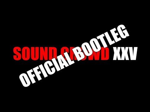 Sound Crowd XXV 27/04/17 DJ Sets & Live Encore [Official Bootleg]