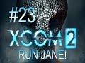 RUN JANE    XCOM 2 Ep 23