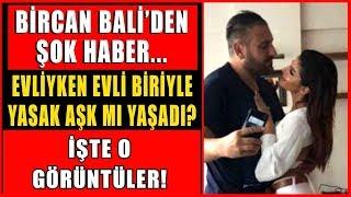 Bircan Bali Özkan Şen'le Gizli Aşk Mı Yaşıyor? İnkar Ediyordu Öyle Bir Yakalandı Ki?