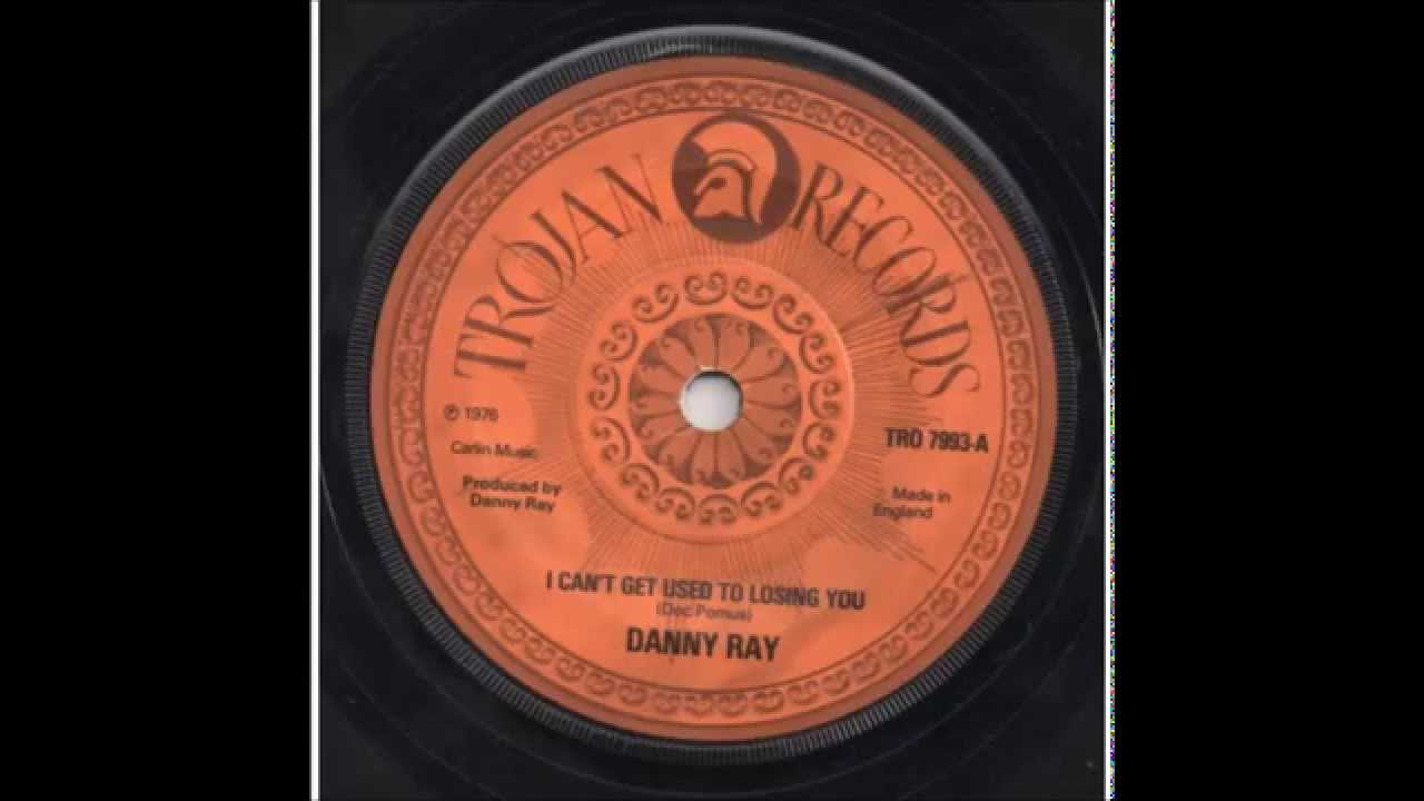 danny-ray-can-t-get-used-to-losing-you-trojan-records-grovetownyute74
