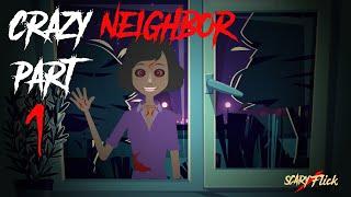 Crazy Neighbor Part 1 I Horror Stories in Hindi | हिंदी कहानियाँ I Scary Flick E87