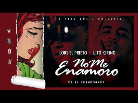 Lors El Prieto X Lito Kirino - No Me Enamoro (Audio Oficial)