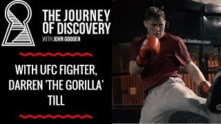 The Journey Of Discovery, featuring UFC FIGHTER, DARREN TILL