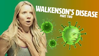 Walkensons Disease Part 2