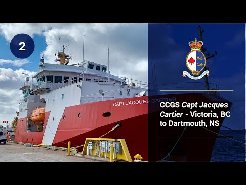 CCGS Capt Jacques Cartier - Victoria, BC To Dartmouth, NS