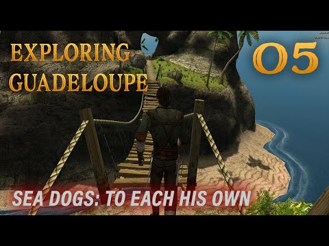 Playing Sea Dogs: To Each His Own - Impossible Difficulty - Ep. 5 - Exploring Guadeloupe!