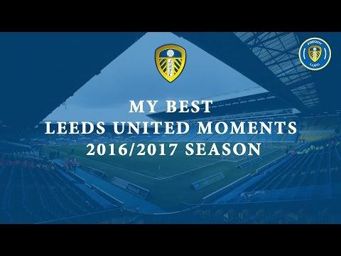 My Best Leeds United Moments 2016/2017 Season