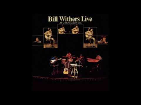 Bill Withers   Live At Carnegie Hall Full Album
