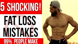 5 SHOCKING FAT LOSS MISTAKES (Worst Weight Loss Mistakes)