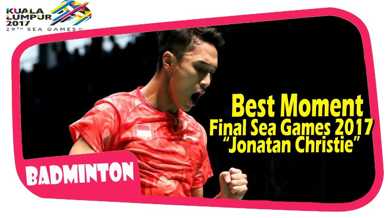 Best Moment JONATAN CHRISTIE FINAL Sea Games Badminton 2017