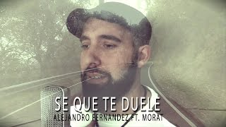 Alejandro Fernández - Sé Que Te Duele ft. Morat - Version Flamenco | Cover El Patio