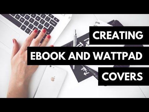 Creating eBook and Wattpad Covers
